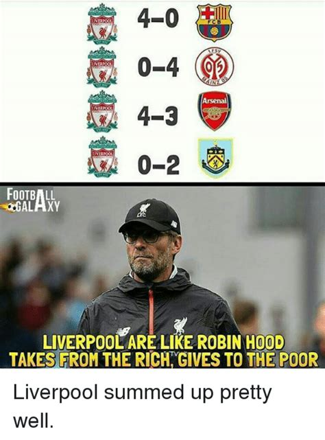 Football Memes Arsenal - 4 0 liverpool 0 4 liverpool in 4 3 arsenal verpool verhoou football liverpool are like robin