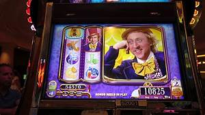 Willy Wonka & The Chocolate Factory Slot Machine Bonus ...