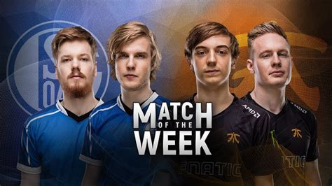 eu lcs match   week fnatic  fc schalke  youtube