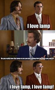 I Love Lamp, I Love Lamp Quote In Anchorman
