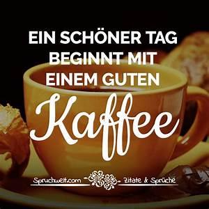 Lustige Guten Morgen Kaffee Bilder : ein sch ner tag beginnt mit einem guten kaffee sch ne kaffee spr che ~ Frokenaadalensverden.com Haus und Dekorationen