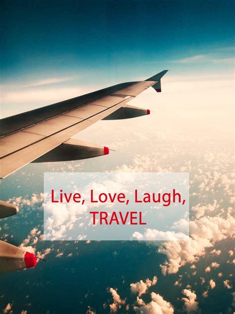 Live, Love, Laugh, Travel