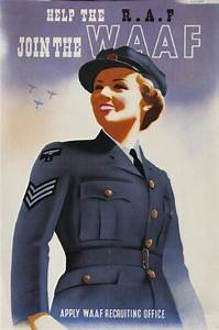 British RAF recruiting poster for their WAAF, the Women's ...