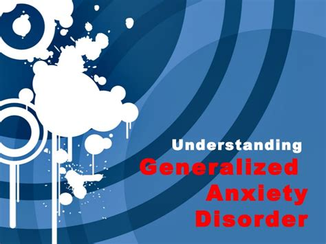understanding generalized anxiety disorder