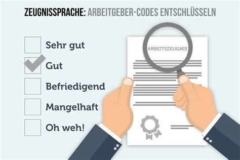 zeugnissprache geheimcodes im arbeitszeugnis