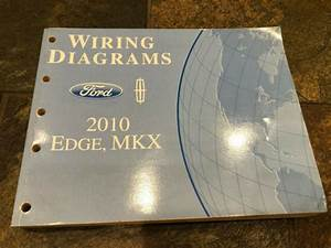 2010 Ford Edge Lincoln Mkx Wiring Diagrams Electrical