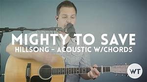 Charts Playlist Youtube Mighty To Save Hillsong Acoustic With Chords Click