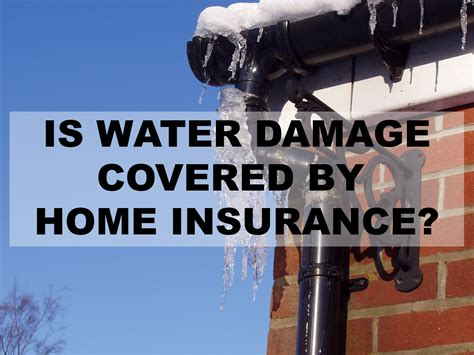 water damage damage covered  home insurance