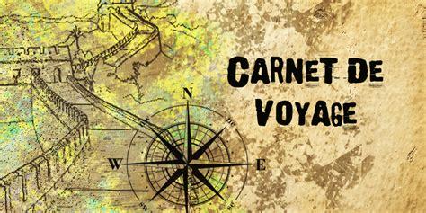 si e du journal le monde carnet de voyage tout savoir sur cet indispensable compagnon de route voyage pratique