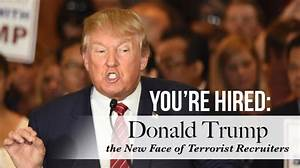 You're Hired: Donald Trump the New Face of Terrorist ...