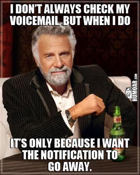 Check Meme - i don t always check my voicemail humoar com