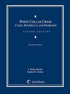 White Collar Crime: Cases, Materials, and Problems(Series ...