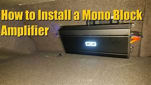 Mono Block Amplifier Install    Sub Amp Installation