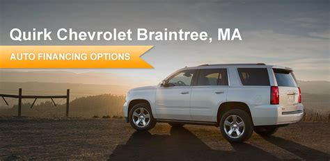 Auto Financing  Braintree And Boston  Quirk Chevrolet