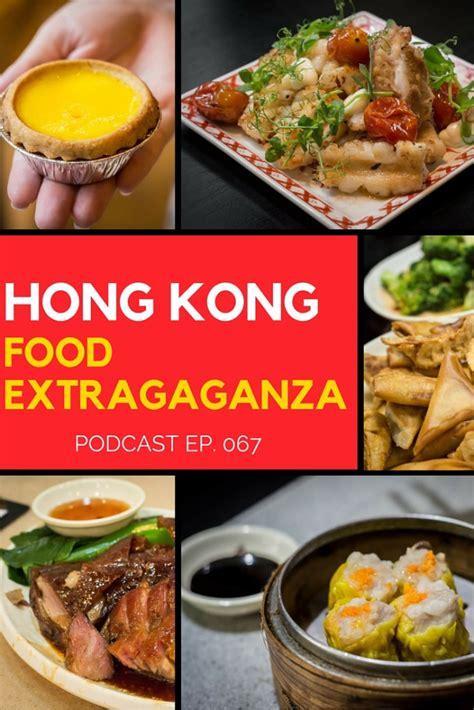 cuisine of hong kong 067 hong kong food extravaganza travel freedom podcast