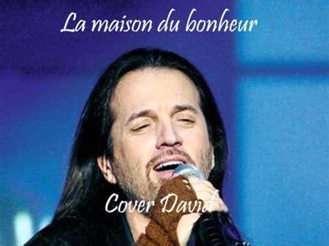 david chante quot la maison du bonheur quot francis lalanne