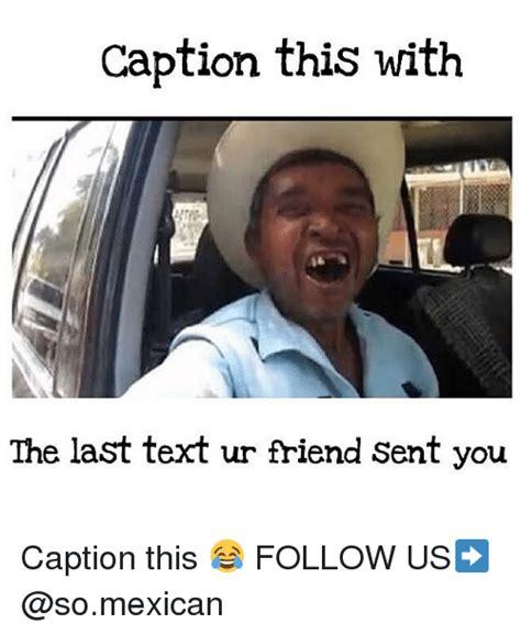 Meme Caption Font - caption this with the last text ur friend sent you caption this follow us meme on sizzle