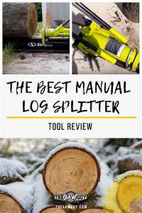 How To Find The Best Manual Log Splitter
