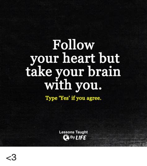 Follow Your Heart Meme - funny follow your heart memes of 2017 on sizzle