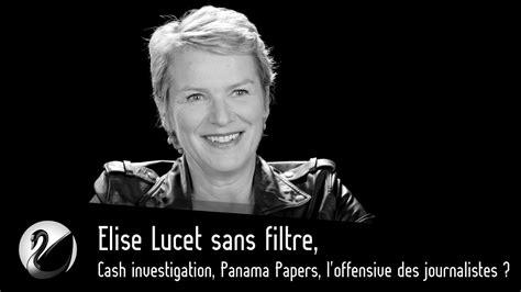 elise lucet sans filtre cash investigation panama papers