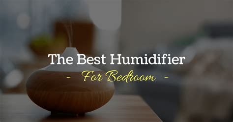 Best Humidifier For Bedroom by The Best Humidifier For Bedroom Reviews And Top Picks