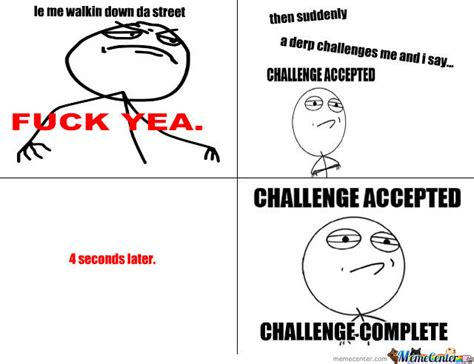 Challenge Completed Meme - challenge accepted challenge complete by teliv202 meme center