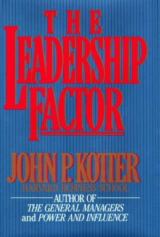 Kotter The Leadership Factor the leadership factor kotter