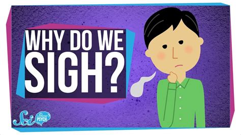 Why Do We Sigh?  Youtube. Acute Kidney Signs. Loyal Signs Of Stroke. Bulldog Football Signs. Cellulitis Signs. Real Estate Office Signs. Handwriting Signs. Mthfr Signs. Forgiveness Signs