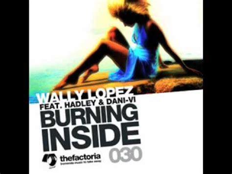 Wally Lopez Feat Hadley & Dani Burning Inside Rousseau