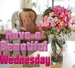 Beautiful Have a Blessed Wednesday