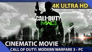 Call of Duty: Modern Warfare 3 - Cinematic Movie / PC 4K ...