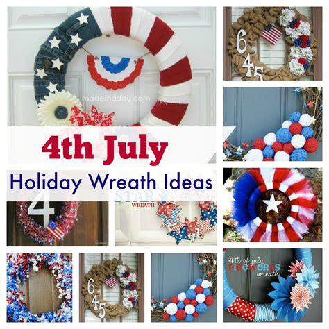 july 4th ideas 4th july holiday wreath ideas
