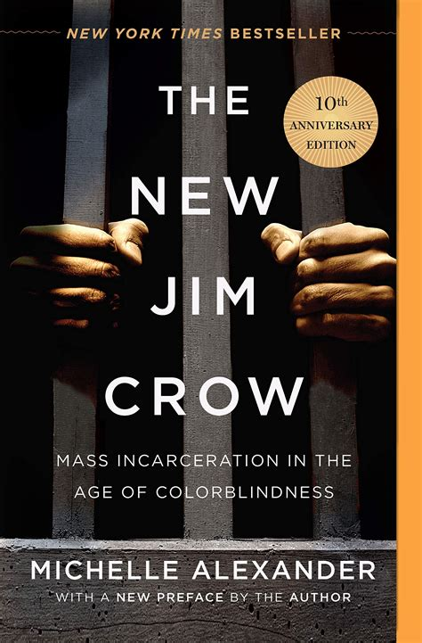 The New Jim Crow: Mass Incarceration in the Age of ...