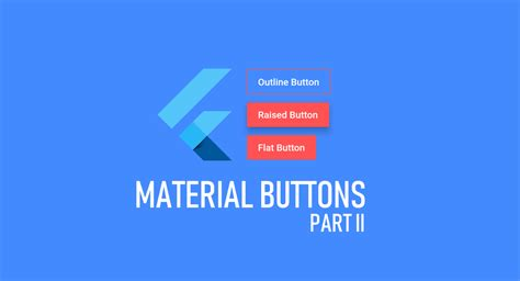 anatomy  material buttons  flutter part