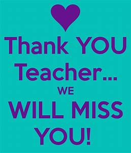 Thank YOU Teacher... WE WILL MISS YOU! Poster   FRAN ...