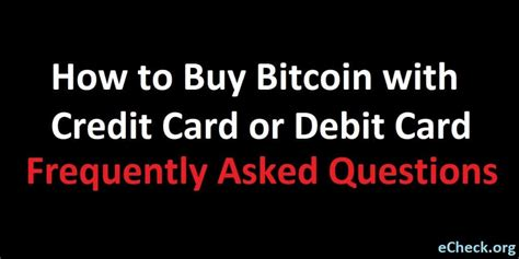 If you've been paying close attention to digital currency, then you've probably heard about how high the value of bitcoin was. Discover How to Buy Bitcoin with a Credit Card or Debit Card