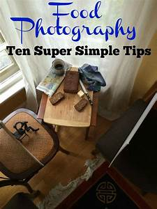 Ten Super Simple Food Photography Tips for Beginners - Clean Eats, Fast Feets