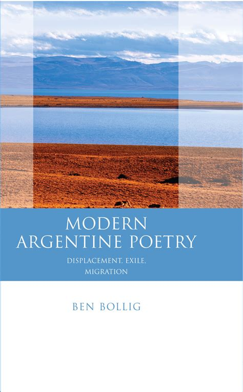 modern argentine poetry displacement exile migration bollig