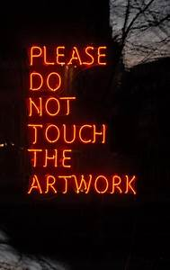 Jeppe Hein Please Do Not Touch The Artwork, 2008 Red neon ...