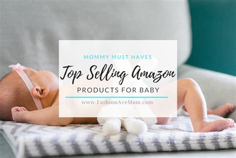 Top Selling Amazon Products For Baby Fashionavemom