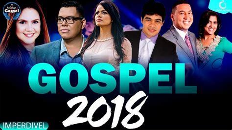 As Melhores Músicas Gospel Para Ouvir Em 2018