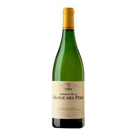 domaine grange des peres domaine de la grange des p 232 res blanc 2013 le carr 233 des vins
