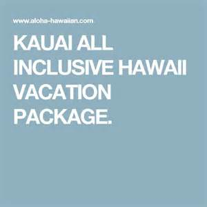 17 best ideas about hawaii vacation packages on all inclusive hawaii vacations