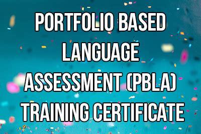 Portfolio Based Language Assessment (PBLA) Training ...