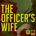 The Officer's Wife | The Best New True-Crime Podcasts 2020 ...