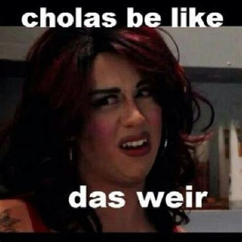 Chola Meme - cholas be like das weir