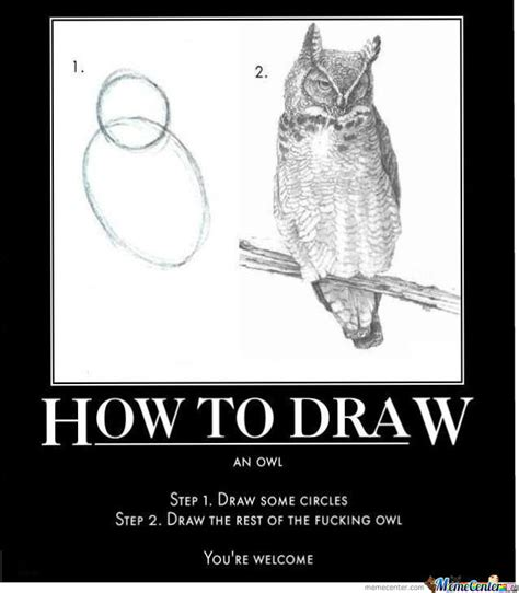 How To Draw Meme - how to draw an owl by imadmax meme center