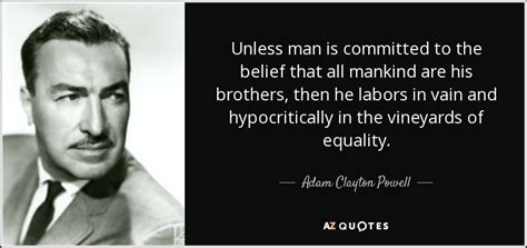 TOP 9 QUOTES BY ADAM CLAYTON POWELL, JR. | A-Z Quotes