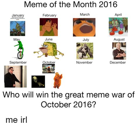 Memes Of The Month - meme of the month 2016 march april january february when you re says they re the best at august