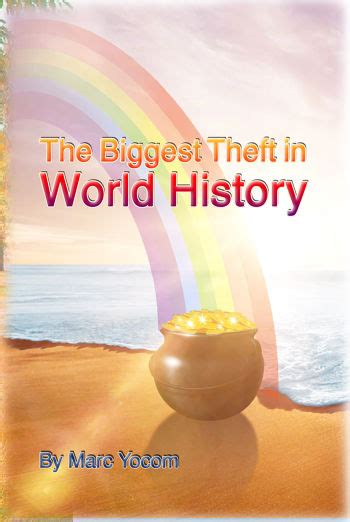 The Biggest Theft in World History by Marc Yocom   BookLife